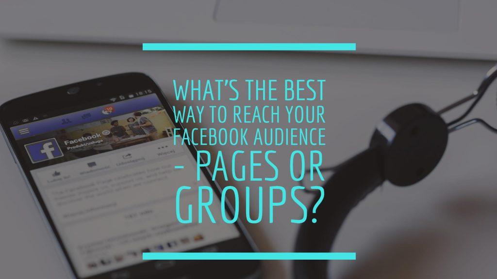 Facebook groups versus fan pages