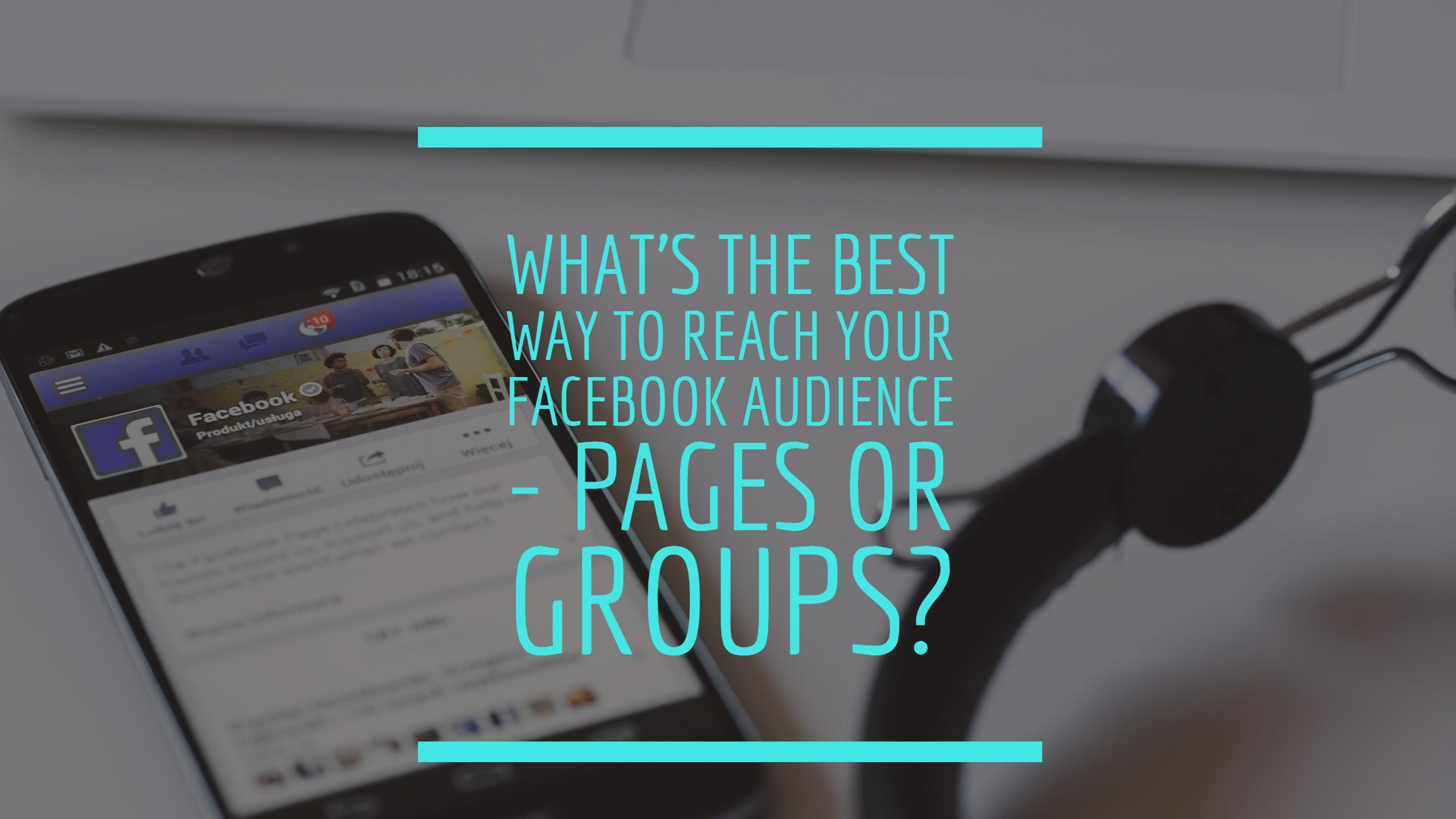 Facebook groups versus fan pages